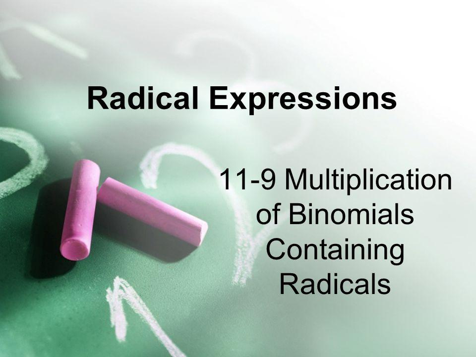 11-9 Multiplication of Binomials Containing Radicals