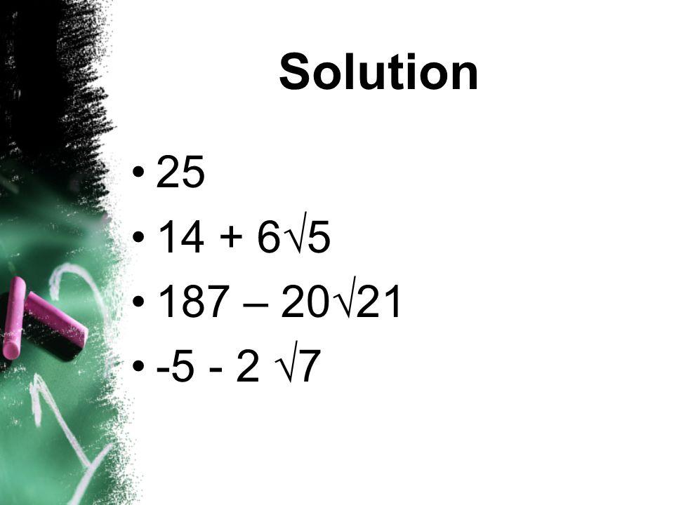Solution 25 14 + 65 187 – 2021 -5 - 2 7
