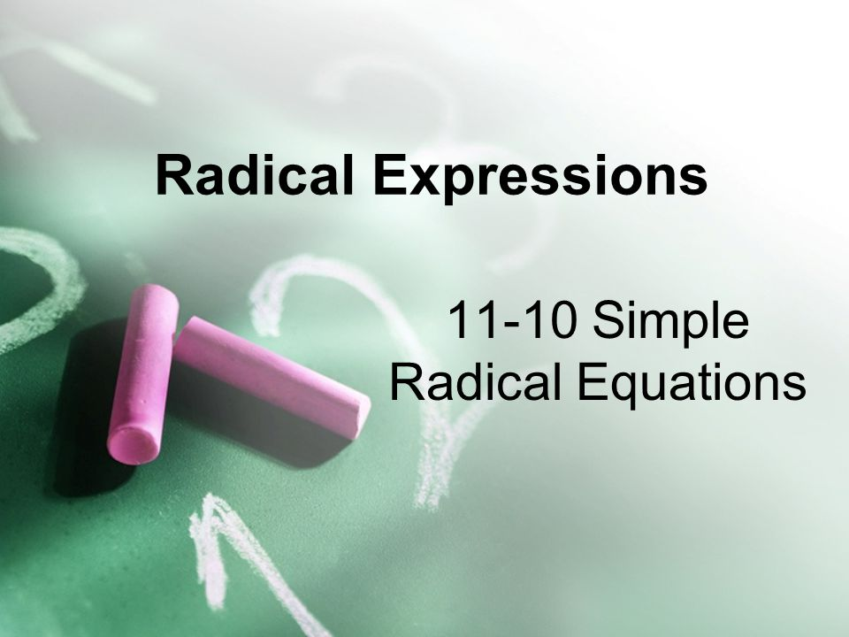 11-10 Simple Radical Equations