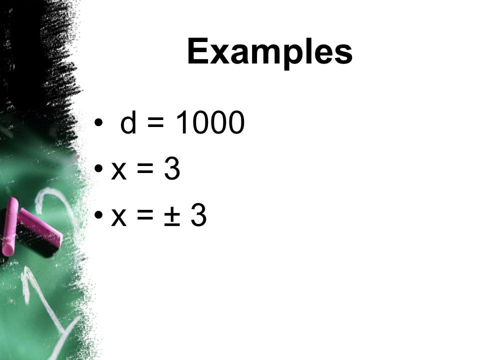 Examples d = 1000 x = 3 x = ± 3