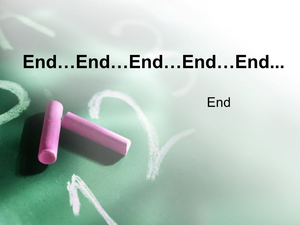 End…End…End…End…End... End