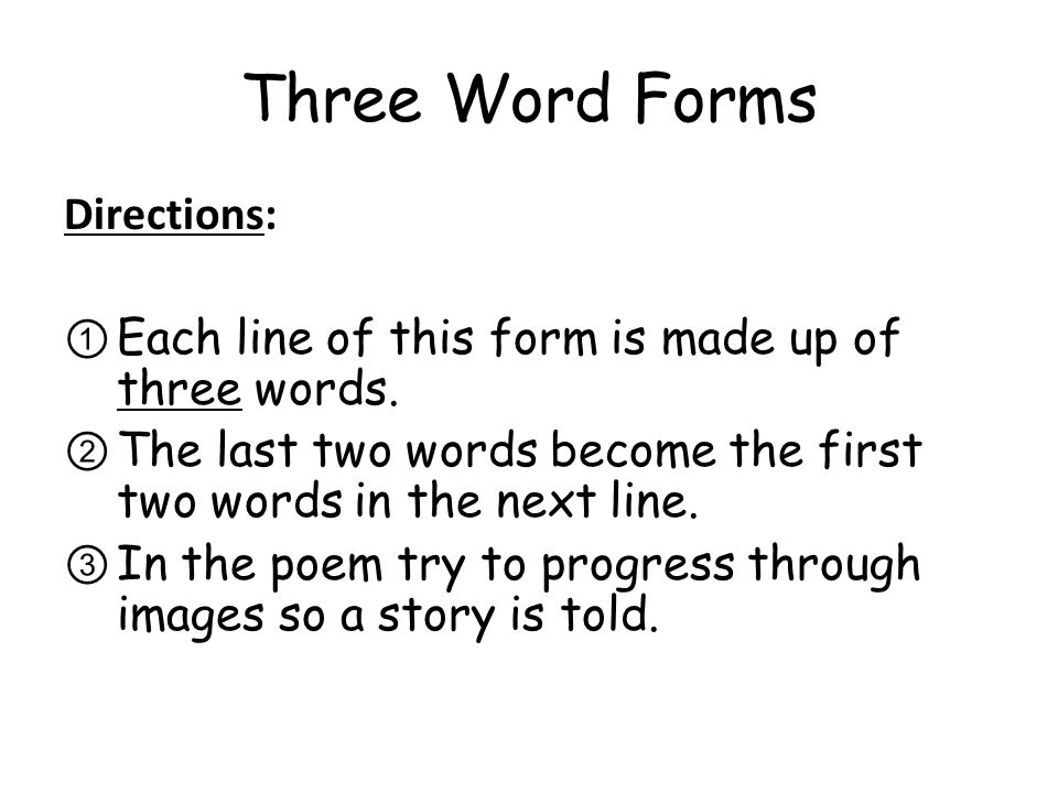 Three Word Forms Directions: