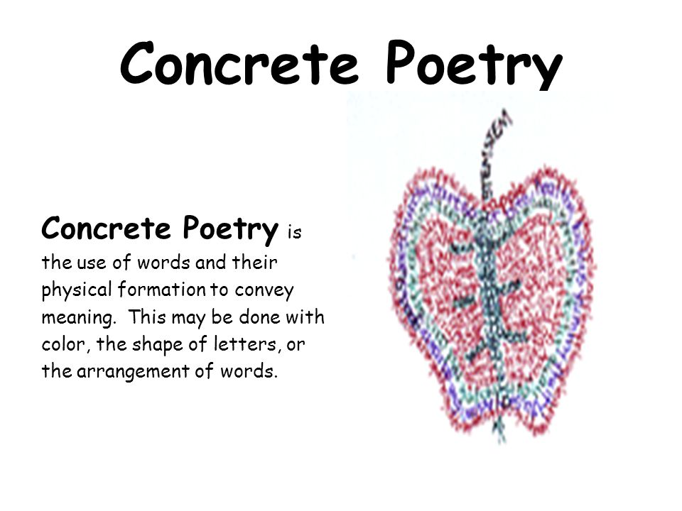 Concrete Poetry Concrete Poetry is the use of words and their