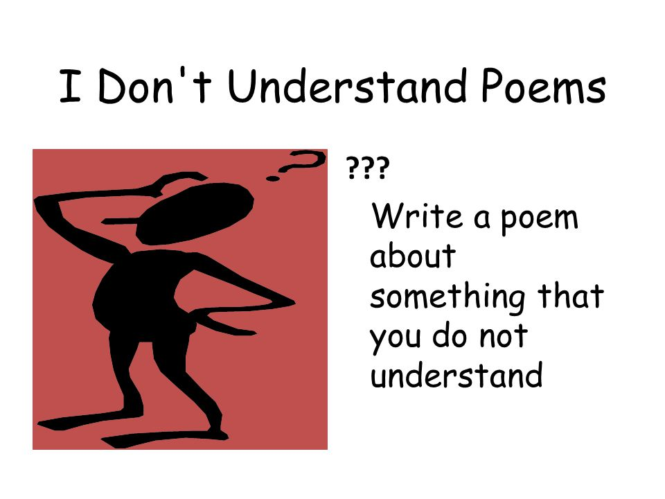 I Don t Understand Poems