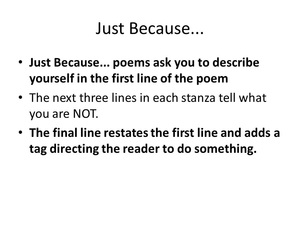 Just Because... Just Because... poems ask you to describe yourself in the first line of the poem.