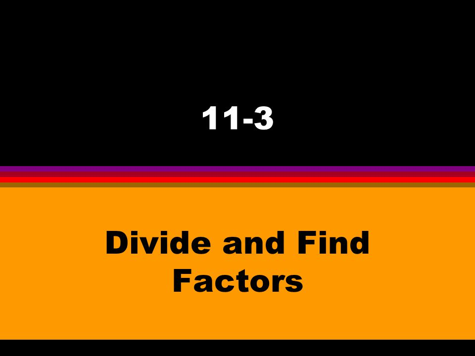 Divide and Find Factors