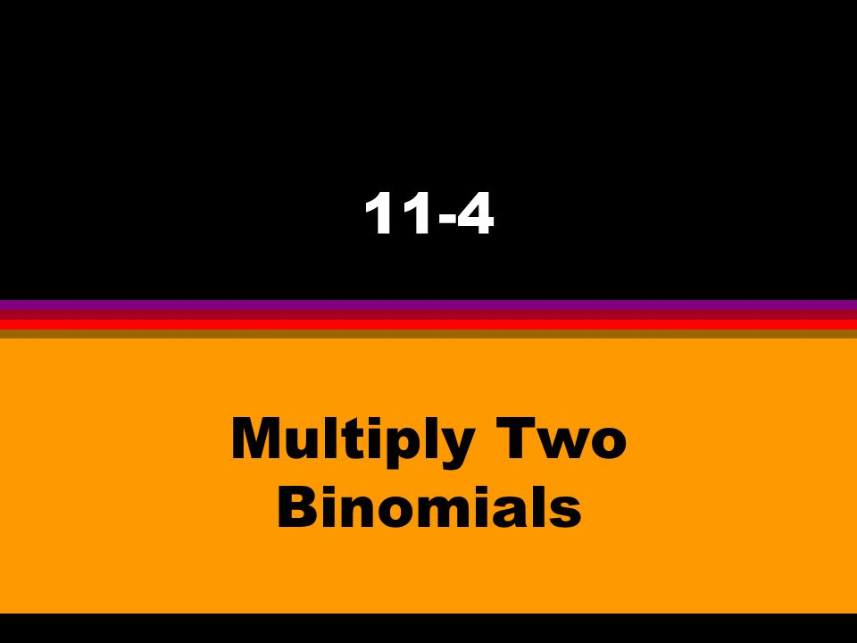 Multiply Two Binomials