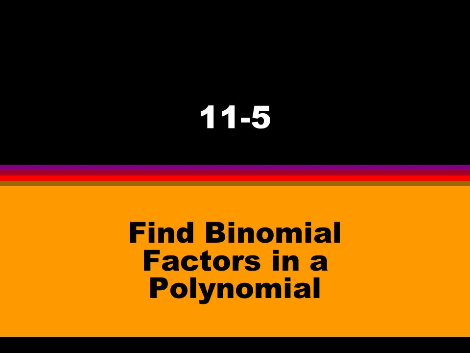 Find Binomial Factors in a Polynomial