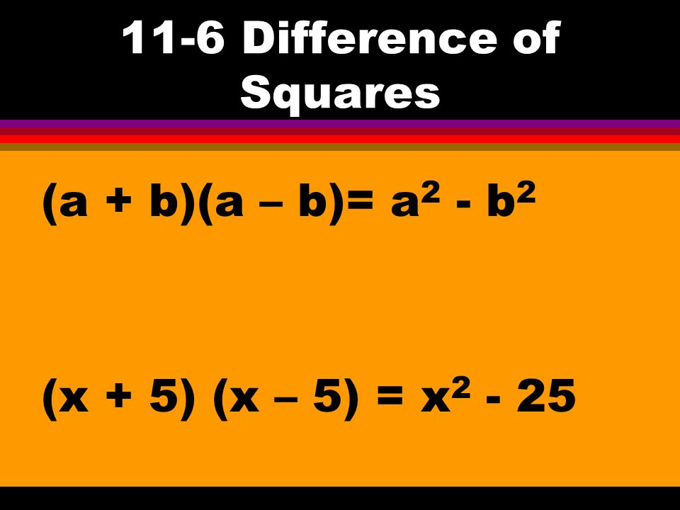 11-6 Difference of Squares