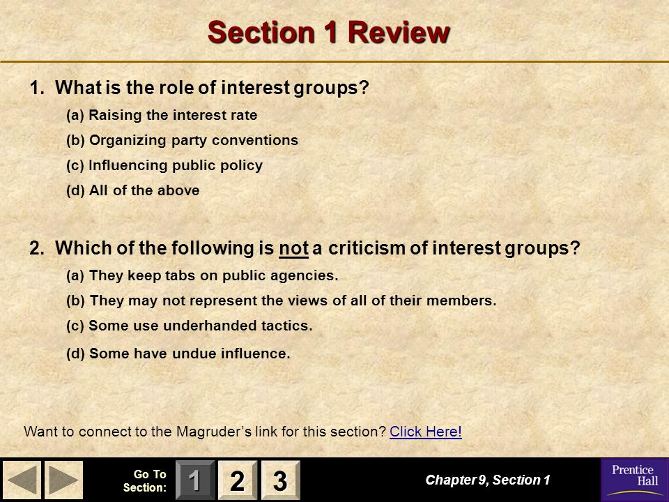 Section 1 Review 2 3 1. What is the role of interest groups