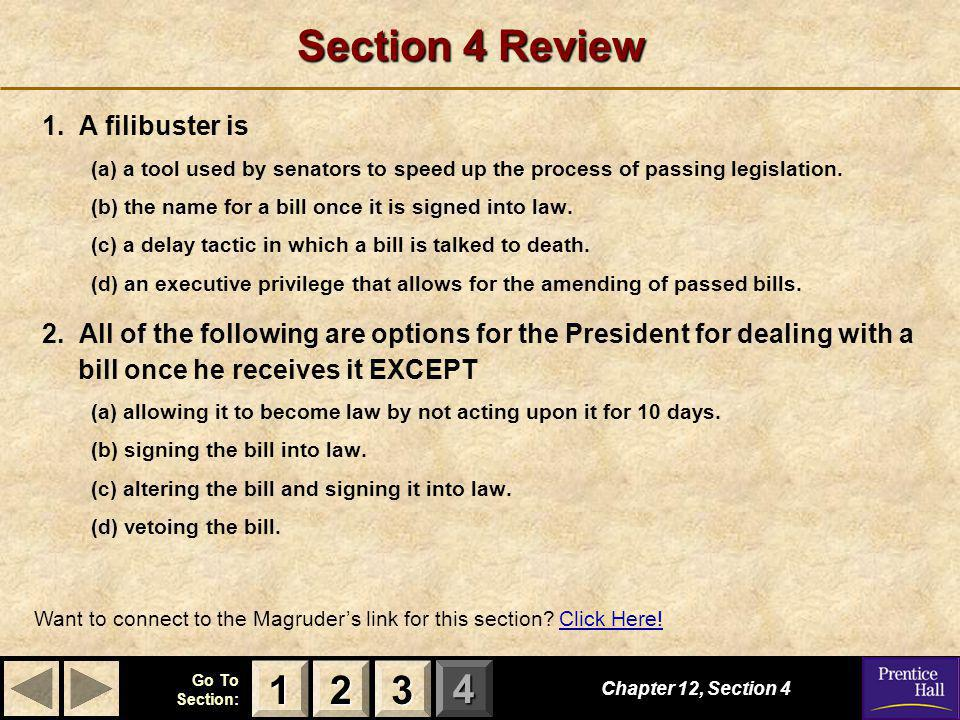 Section 4 Review 1 2 3 1. A filibuster is
