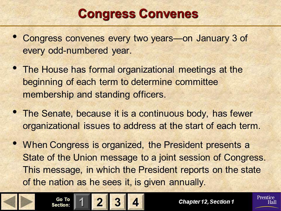 Congress Convenes Congress convenes every two years—on January 3 of every odd-numbered year.