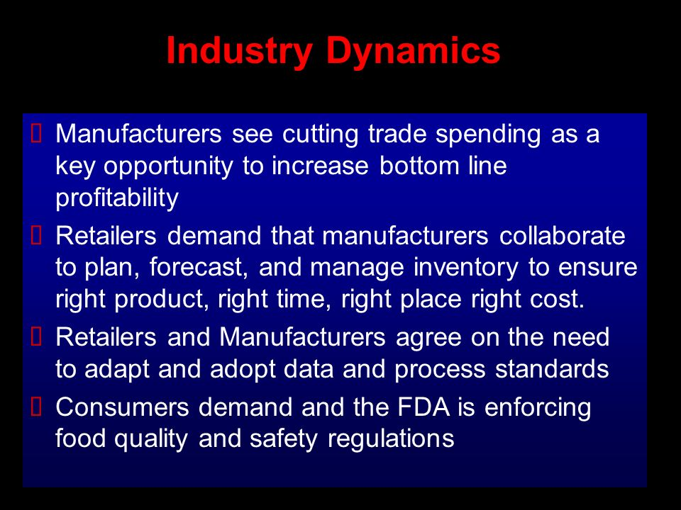 Industry Dynamics Manufacturers see cutting trade spending as a key opportunity to increase bottom line profitability.