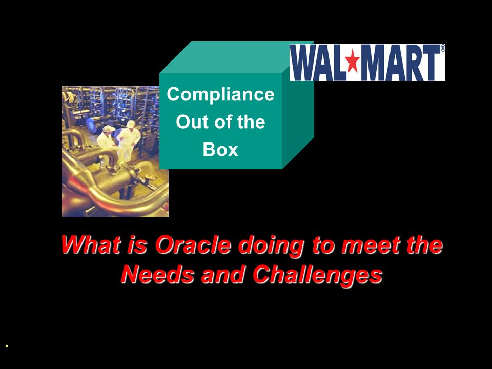 What is Oracle doing to meet the Needs and Challenges