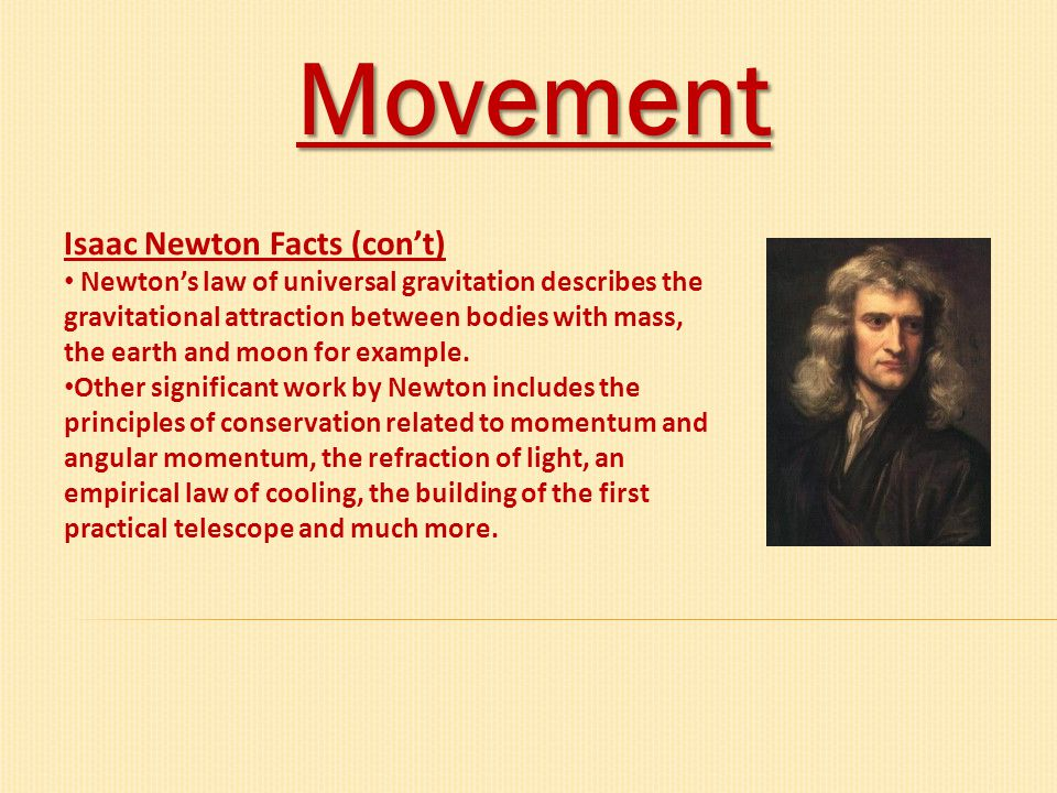 Movement Isaac Newton Facts (con't)