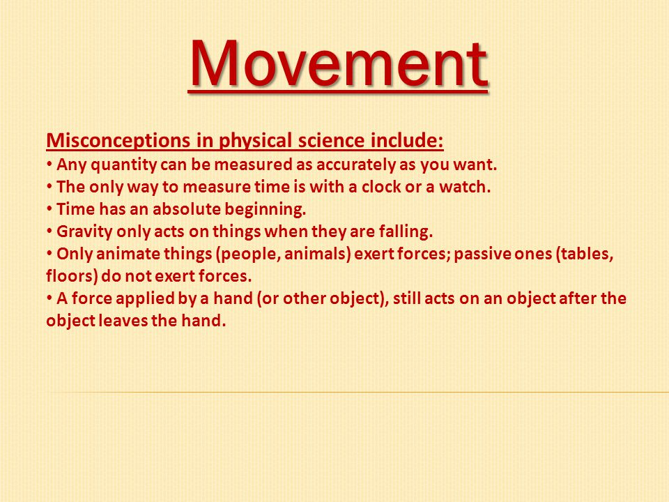 Movement Misconceptions in physical science include: