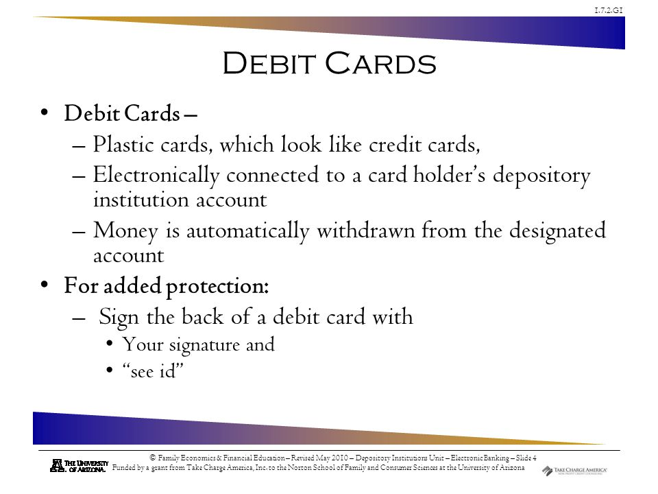 Debit Cards Debit Cards – Plastic cards, which look like credit cards,