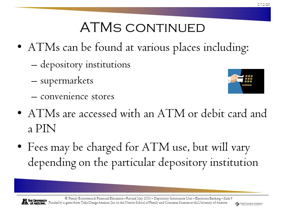 ATMs continued ATMs can be found at various places including: