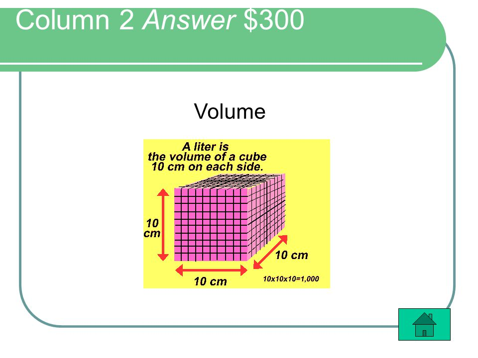 Column 2 Answer $300 Volume