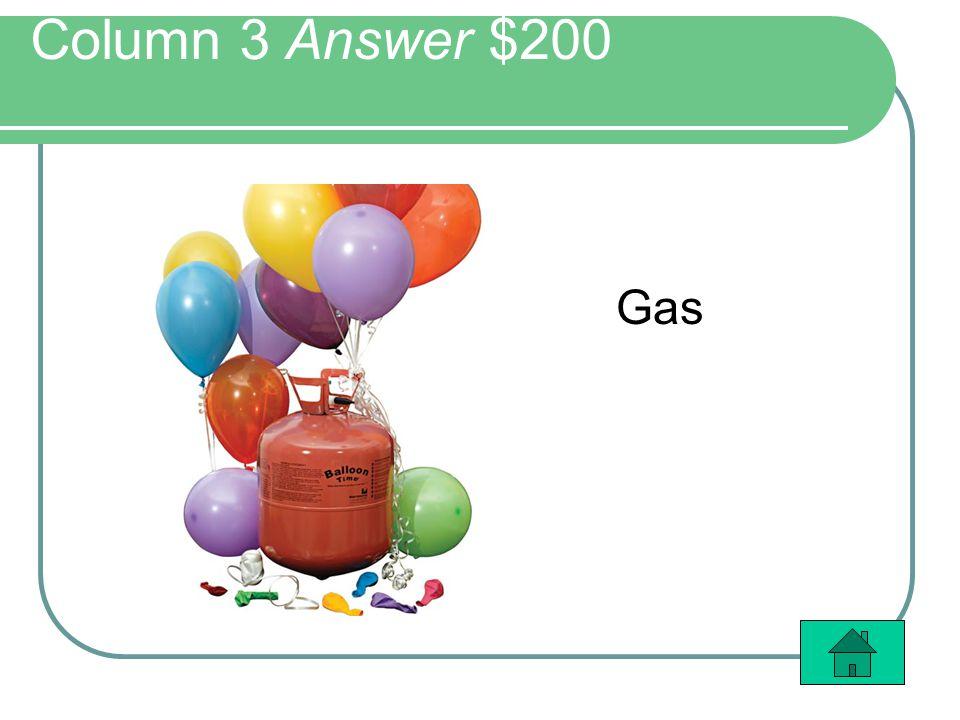 Column 3 Answer $200 Gas