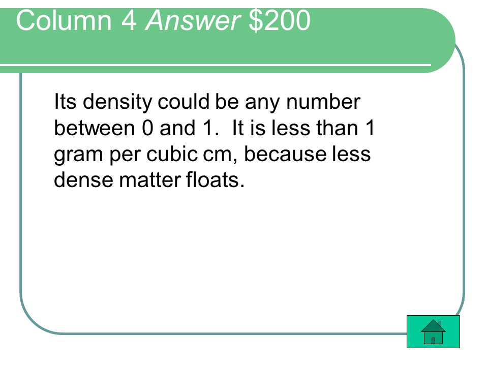 Column 4 Answer $200 Its density could be any number between 0 and 1.