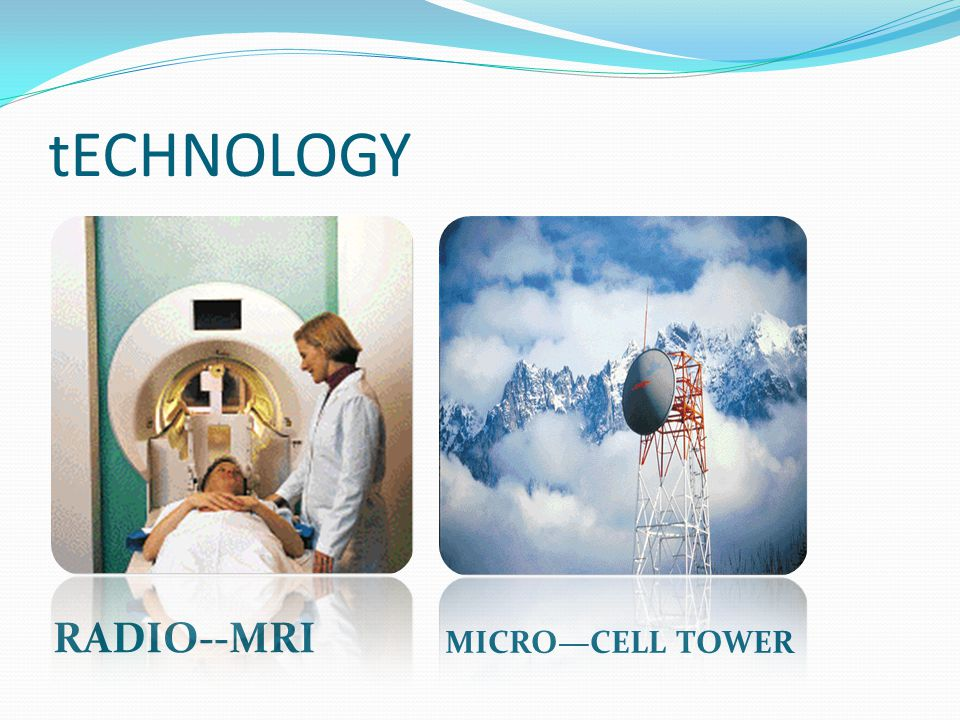 tECHNOLOGY RADIO--MRI MICRO—CELL TOWER