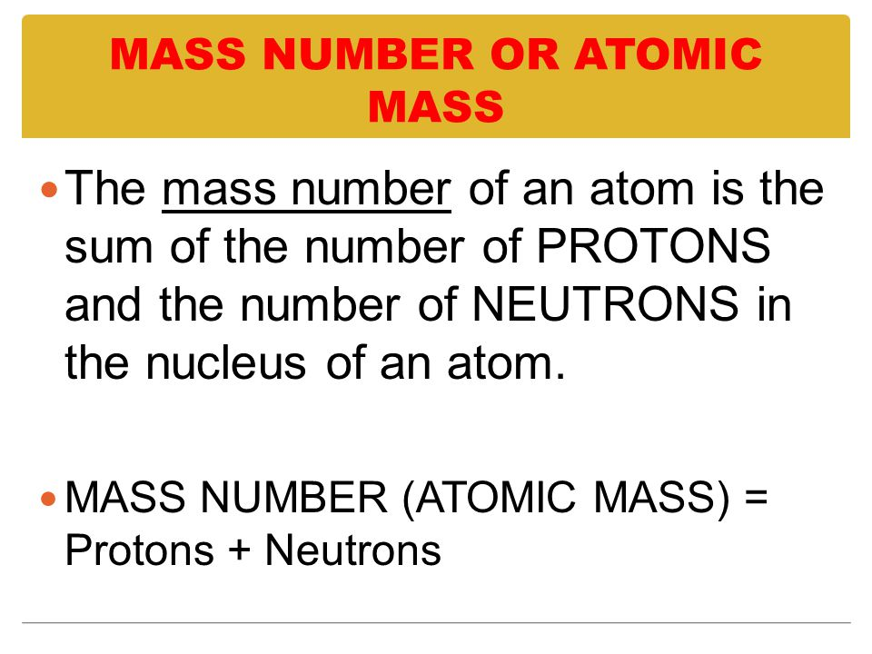 MASS NUMBER OR ATOMIC MASS