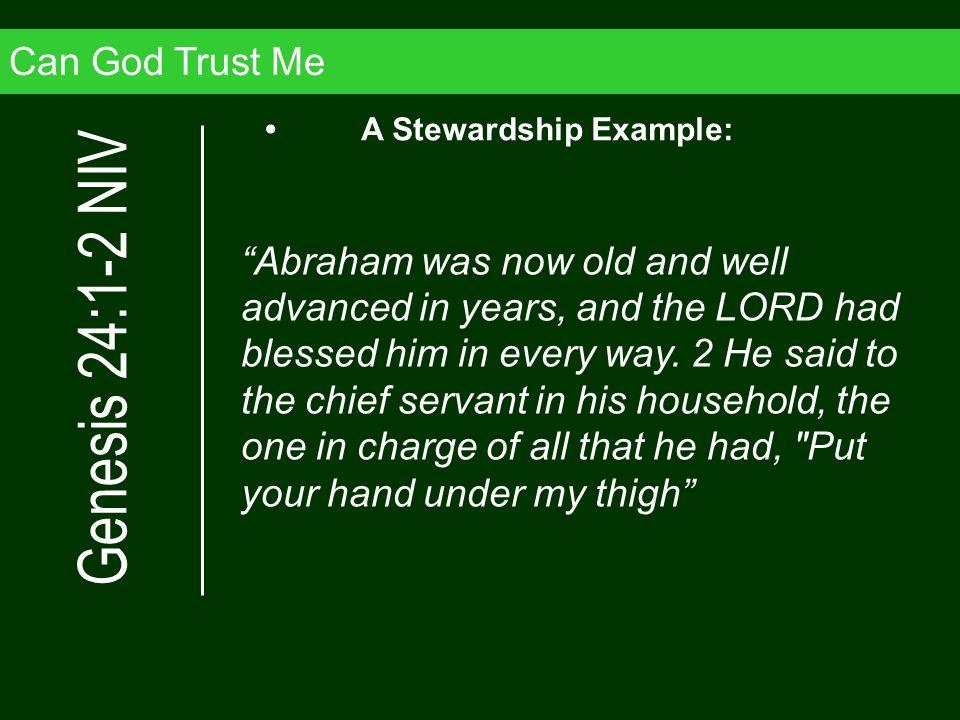 Genesis 24:1-2 NIV Can God Trust Me