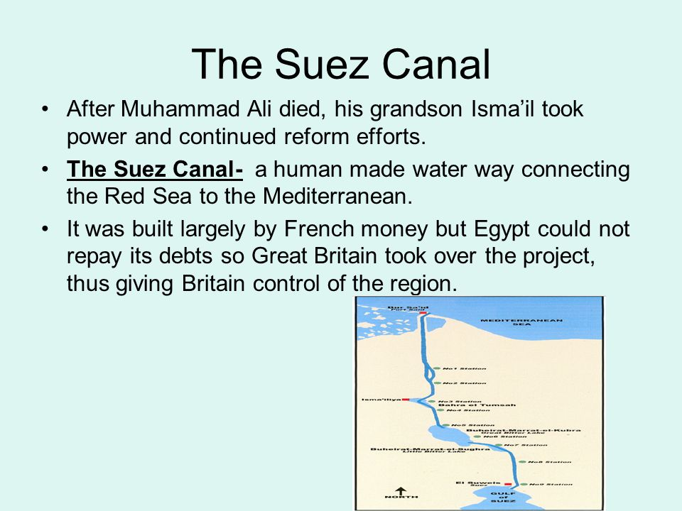 The Suez Canal After Muhammad Ali died, his grandson Isma'il took power and continued reform efforts.