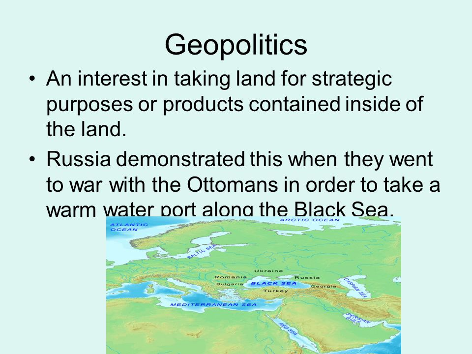 Geopolitics An interest in taking land for strategic purposes or products contained inside of the land.