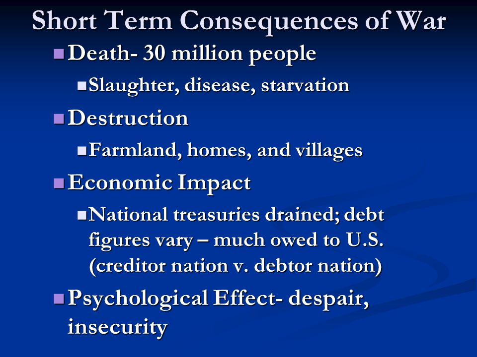 Short Term Consequences of War