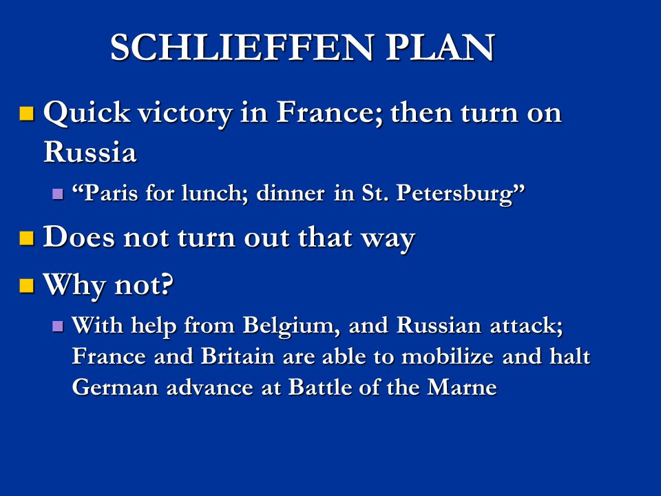 SCHLIEFFEN PLAN Quick victory in France; then turn on Russia