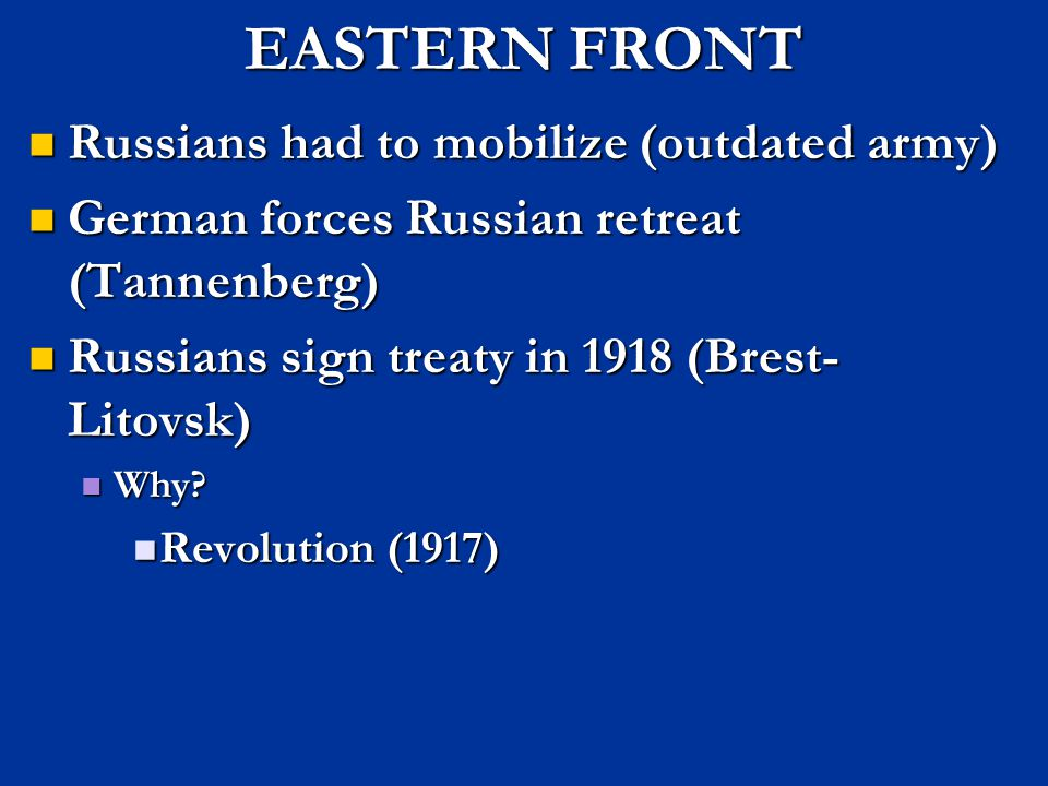 EASTERN FRONT Russians had to mobilize (outdated army)