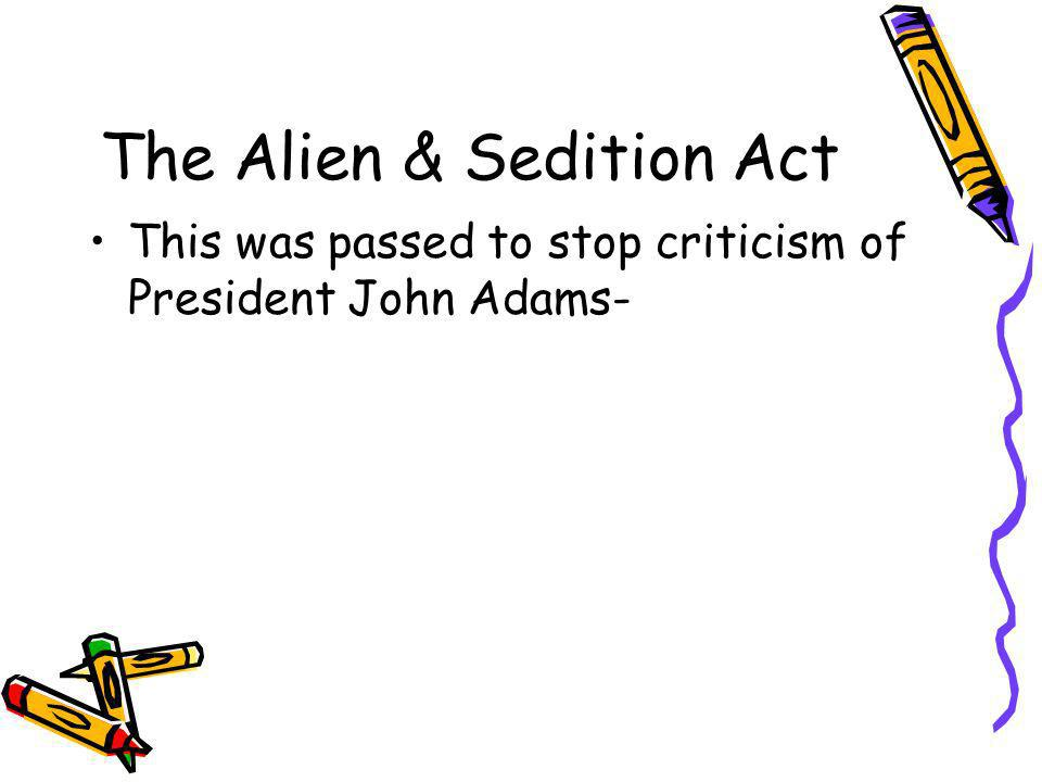 The Alien & Sedition Act