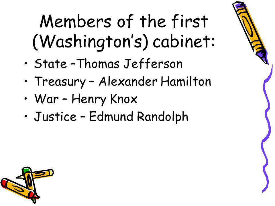 Members of the first (Washington's) cabinet: