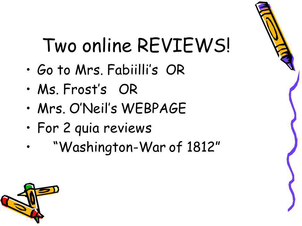 Two online REVIEWS! Go to Mrs. Fabiilli's OR Ms. Frost's OR