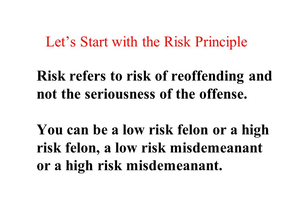 Let's Start with the Risk Principle