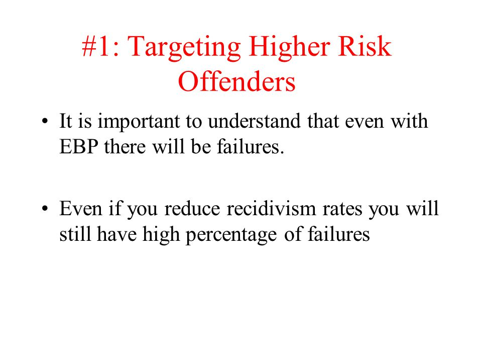 #1: Targeting Higher Risk Offenders