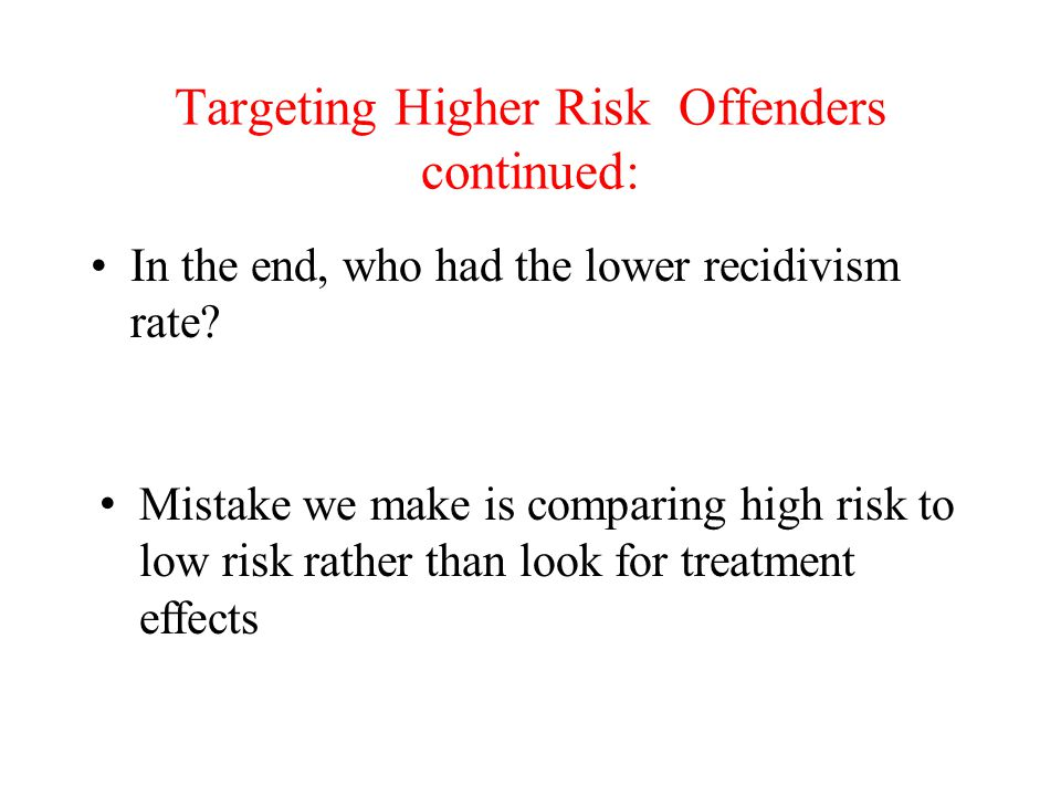 Targeting Higher Risk Offenders continued: