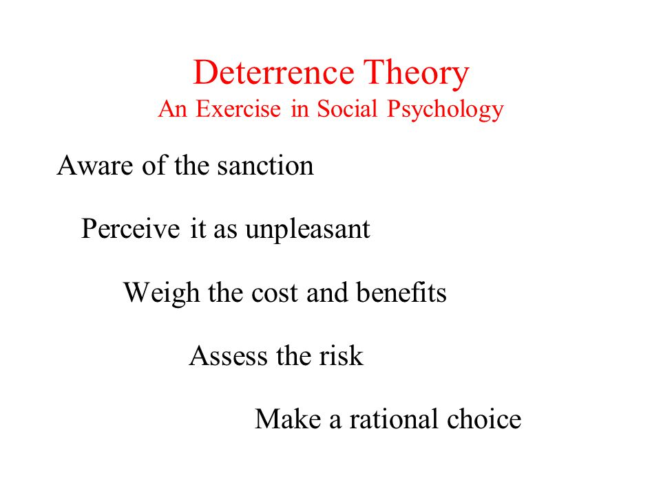 Deterrence Theory An Exercise in Social Psychology