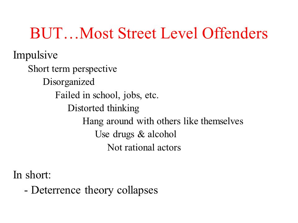 BUT…Most Street Level Offenders