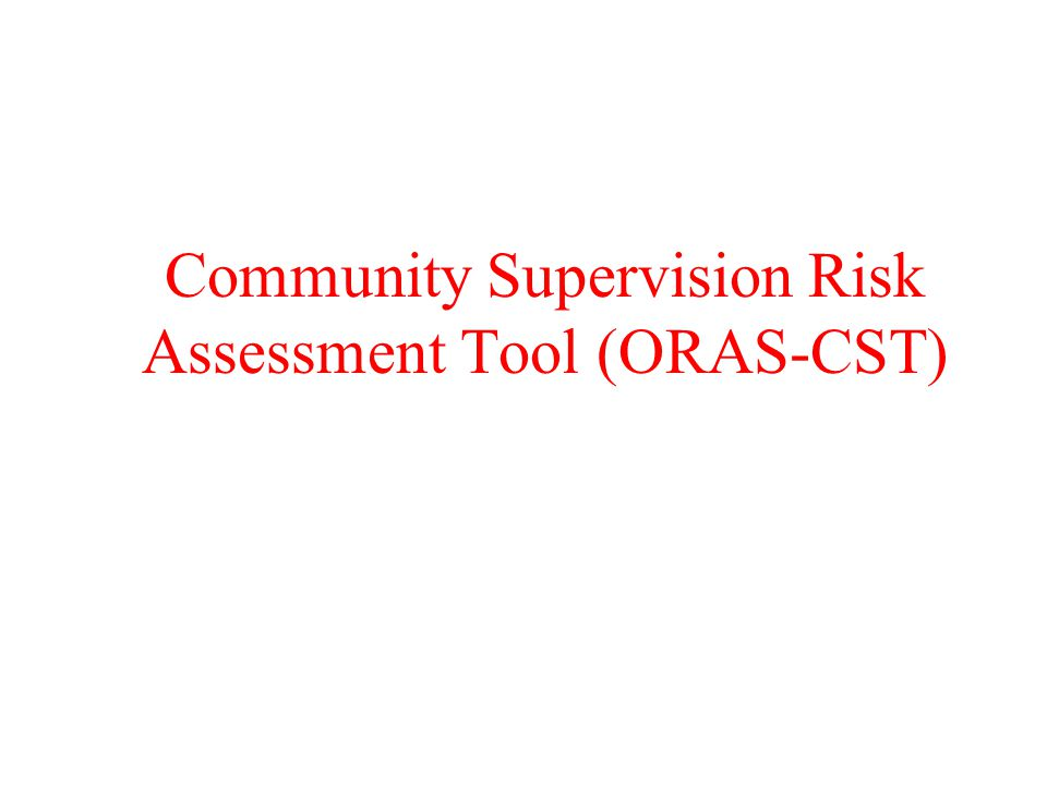 Community Supervision Risk Assessment Tool (ORAS-CST)