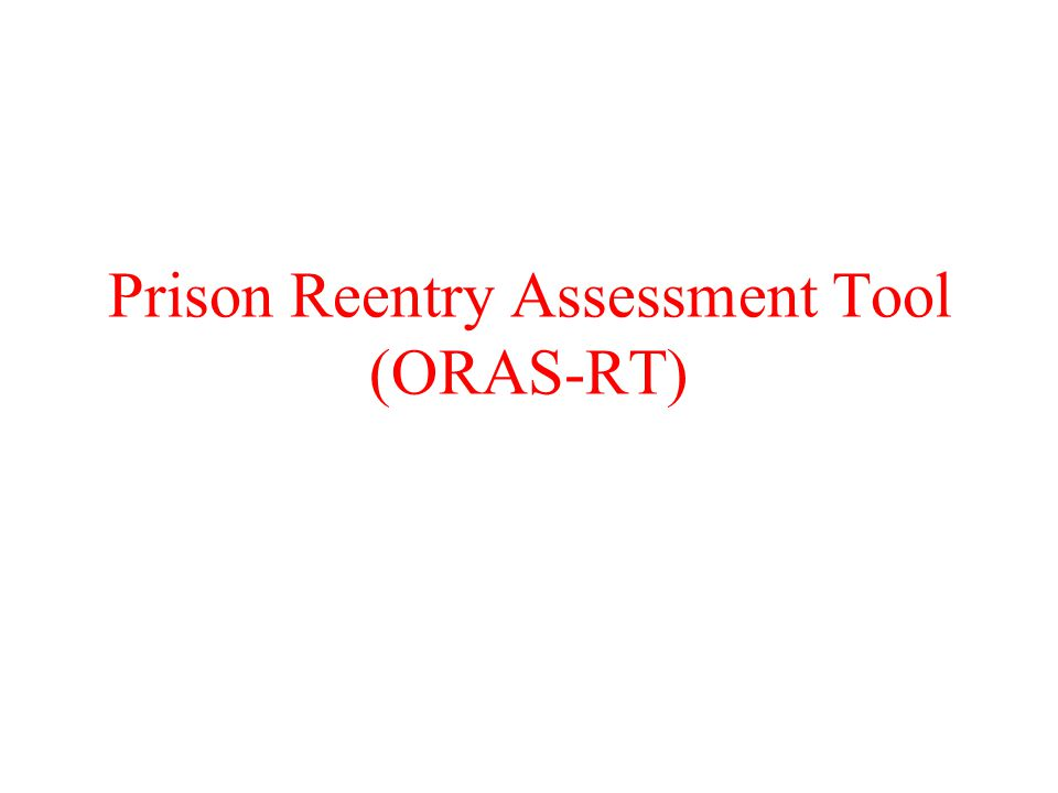 Prison Reentry Assessment Tool (ORAS-RT)