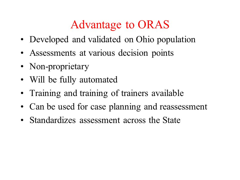 Advantage to ORAS Developed and validated on Ohio population