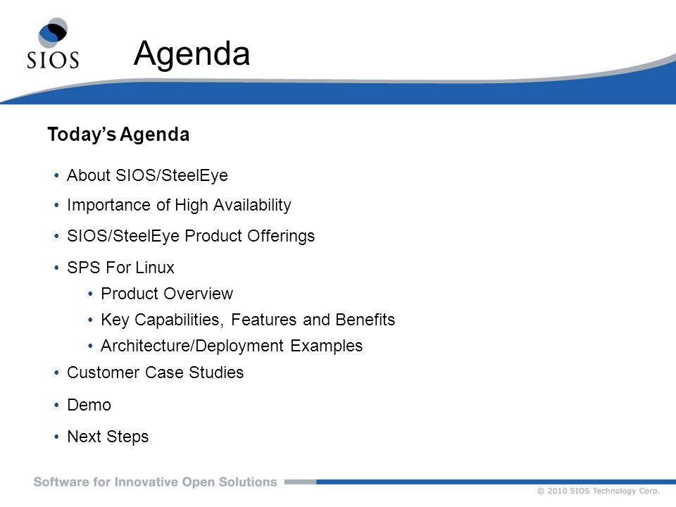 Agenda Today's Agenda About SIOS/SteelEye