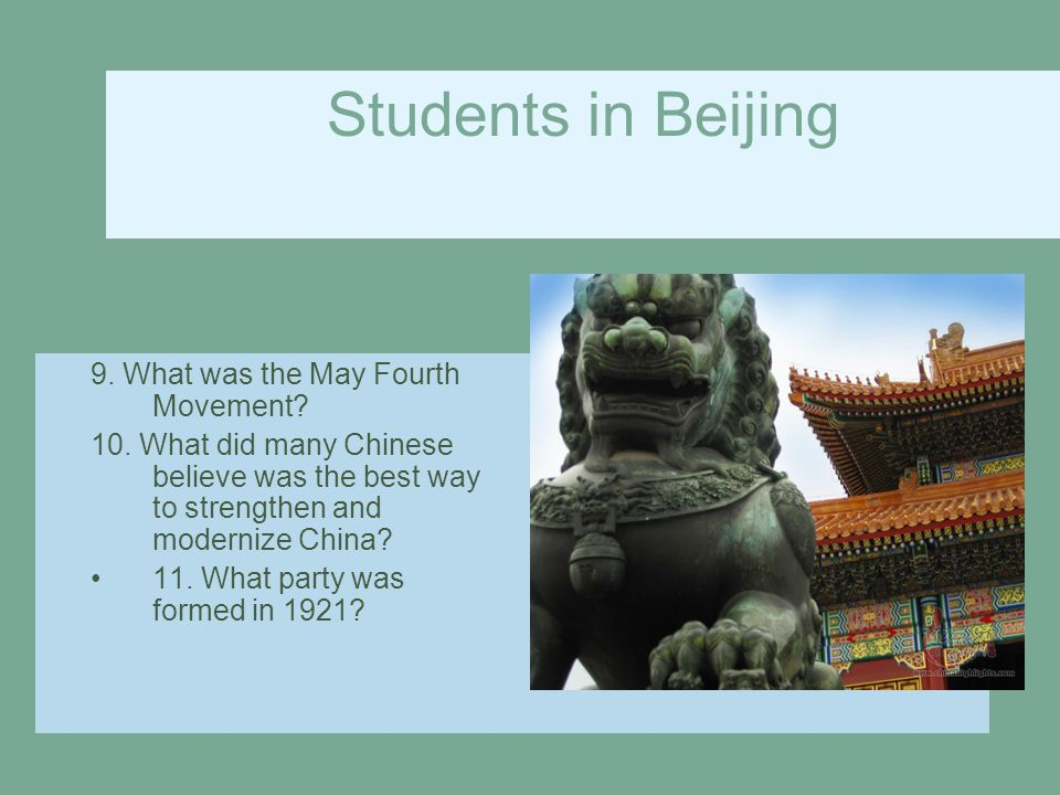 Students in Beijing 9. What was the May Fourth Movement