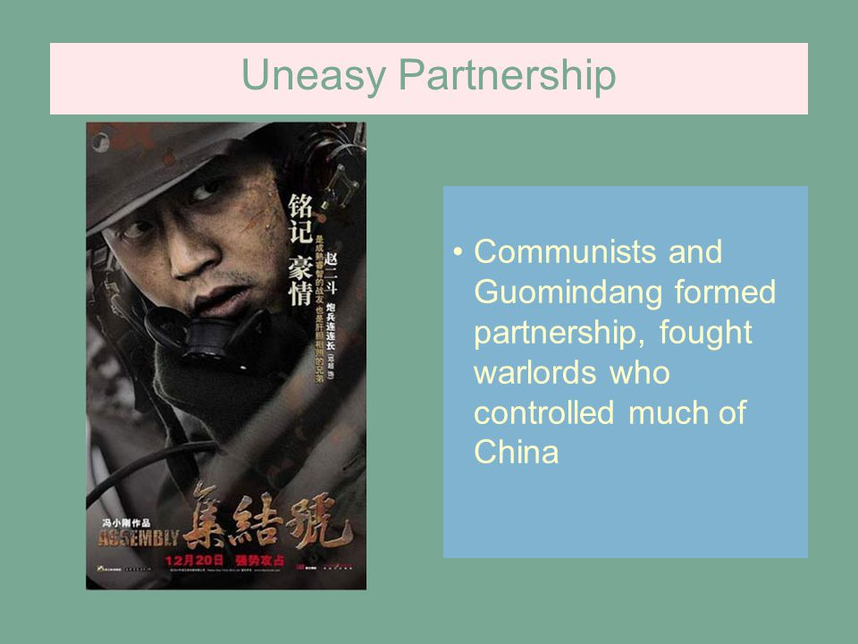 Uneasy Partnership Communists and Guomindang formed partnership, fought warlords who controlled much of China.