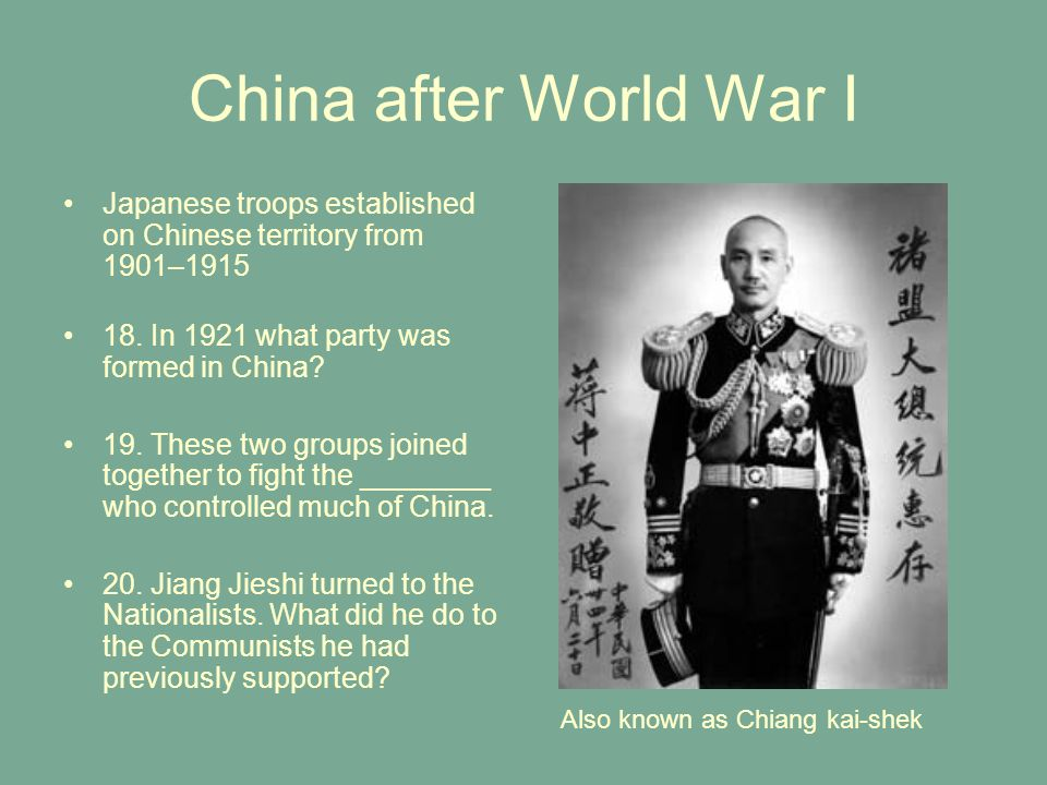 China after World War I Japanese troops established on Chinese territory from 1901–1915. 18. In 1921 what party was formed in China