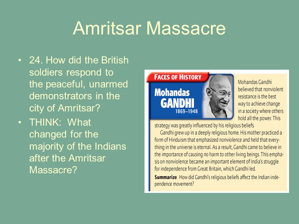 Amritsar Massacre 24. How did the British soldiers respond to the peaceful, unarmed demonstrators in the city of Amritsar