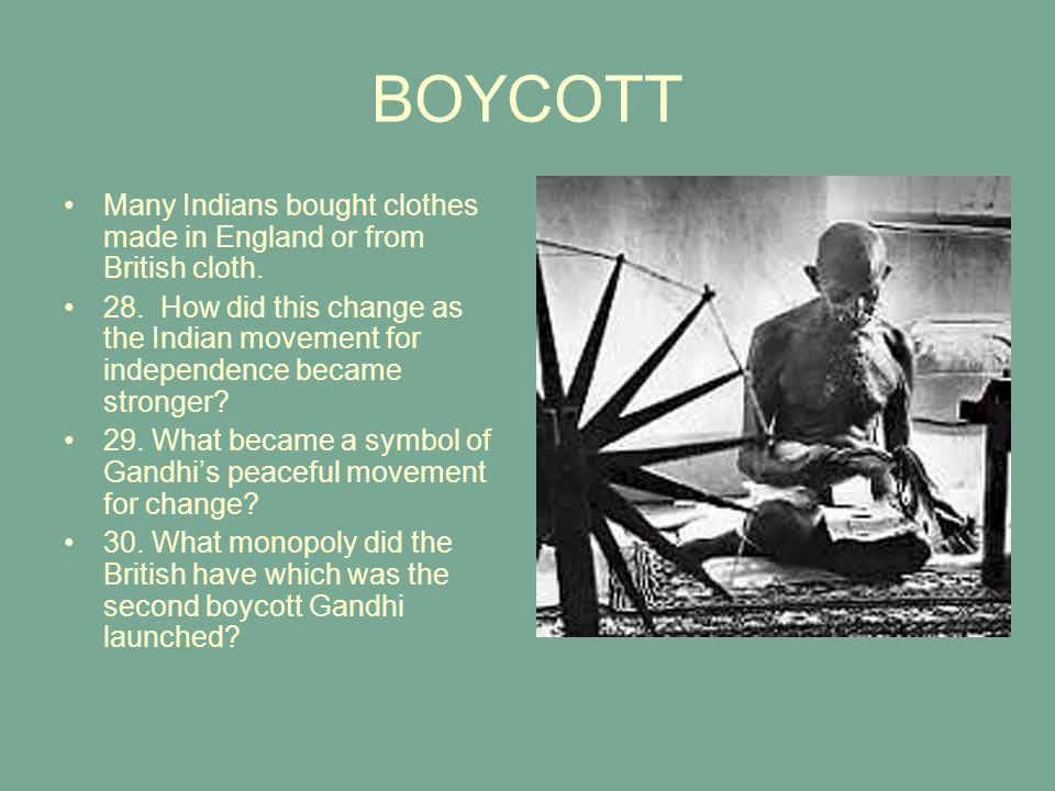 BOYCOTT Many Indians bought clothes made in England or from British cloth.